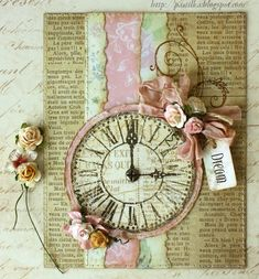 ♥♥♥ this gorgeous shabby chic clock card. The newsprint adds to the layering - ♥!