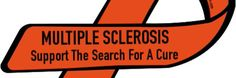 MULTIPLE SCLEROSIS - Support The Search For A Cure