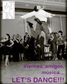 Viernes, amigos, música... let's dance Friday, friends, music