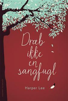 Dræb ikke en sangfugl                                                              af                                                      Harper Lee                                                                                                      Ebog, 2015
