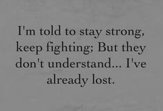 everyday is a battle with myself. trying to convince myself life gets better but I have lost all hope I once had. I'm so ready to give up and leave this cruel world.