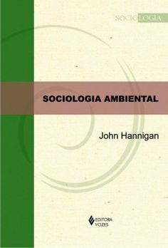 Sociologia Ambiental - John Hannigan