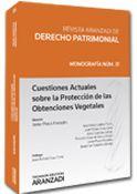 Cuestiones actuales sobre la proteccion de las obtenciones vegetales. /  Aranzadi, 2014