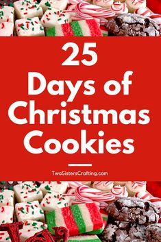 Two Sisters' 25 Days of Christmas Cookies - we are celebrating the holidays with 25 Christmas Cookie Recipes that will wow your family and friends! If you are looking for a new Christmas Cookie recipe this is the place! Best Christmas Desserts, New Year's Desserts, 25 Days Of Christmas, Cute Desserts, Christmas Cupcakes, Holiday Foods, Simple Christmas, Vegan Candies, Christmas Cookies