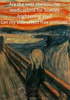 Scabies. That word is enough to send anyone running for the hills. Luckily there is a gentle treatment option. I'm offering it in this week's blog. ~joettecalabrese.com Edvard Munch [Public domain or Public domain], via Wikimedia Commons