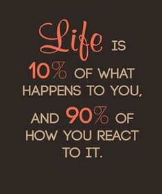 How-You-React-Life-Quote