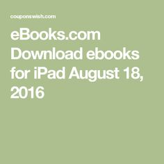eBooks.com Download ebooks for iPad August 18, 2016