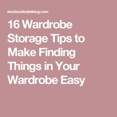 16 Wardrobe Storage Tips to Make Finding Things in Your Wardrobe Easy