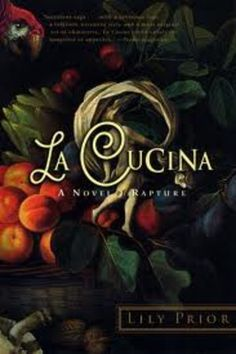 "The Taste of Passion - my review of Lily Prior's Debut Novel ""La Cucina"""