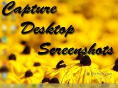 Capture Screenshots of your desktop screen Open Source, Tech News, Stuff To Do, Desktop, Software, Tutorials, Entertainment, Technology, Tech