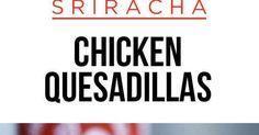 These Sriracha Quesadillas Will Make Everyone Love You | Cilantro, Cream and Cheese