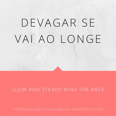 "Today's Portuguese Language Expression is ""Devagar se vai ao longe"". This sentence is used when someone is discouraged to continue to move forward, or when something isn't g…"