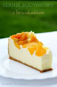 Cheesecake pudding with peaches - recipe Fruit Recipes, Baking Recipes, Dessert Recipes, Cheesecake Pudding, Cheesecake Recipes, Pie Cake, No Bake Cake, Fudge Pie, Sweet Pastries