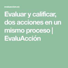 Evaluar y calificar, dos acciones en un mismo proceso | EvaluAcción