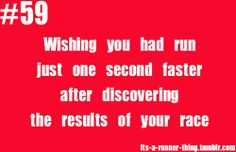 Yes!! Especially when I know that I could have gotten that one second in my start!!