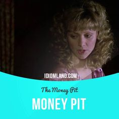 """Money pit"" is a non-stop waste of money on something.  Usage in a movie (""The Money Pit""): - I am sinking fast into the money pit... and I don't want to drag you down with me. So save yourself while there's still time. - Walter, brighten up. I hate seeing you like this. - I hate being like this. I'm a disaster.  #idiom #idioms #slang #saying #sayings #phrase #phrases #expression #expressions #english #englishlanguage #learnenglish #studyenglish #language #vocabulary #dictionary #grammar"