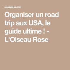 Organiser un road trip aux USA, le guide ultime ! - L'Oiseau Rose