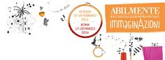 ABILMENTE Mostra-Atelier Internazionale della Manualit� Creativa alla Fiera di Roma dal 17 al 20/03