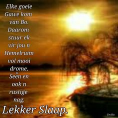 Good Night Wishes, Good Morning Good Night, Good Night Quotes, Day Wishes, Evening Greetings, Goeie Nag, Special Quotes, Sleep Tight, Afrikaans