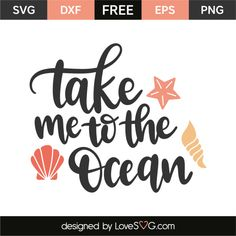 *** FREE SVG CUT FILE for Cricut, Silhouette and more *** Take me to the ocean