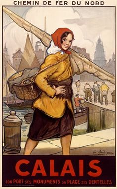 Calais 1928 France - Beautiful Vintage Poster Reproduction. This vertical French travel poster features a woman with basket over her shoulder and holding a rolled up sail heading to a pier with sailboats. Giclee Advertising Print. Classic Posters