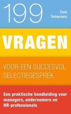 Timmermans, Gusta. 199 vragen voor een succesvol selectiegesprek. Plaats: 659.3 TIMM