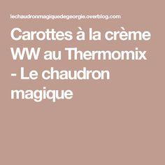 Carottes à la crème WW au Thermomix - Le chaudron magique