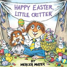 Happy Easter, Little Critter (Turtleback School  Library Binding Edition) by Mercer Mayer, http://www.amazon.com/dp/0613312872/ref=cm_sw_r_pi_dp_nvKdtb1B6H5EC