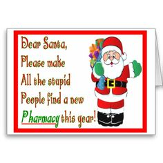 Hilarious Pharmacist Christmas Cards http://www.zazzle.com/pharmacist_christmas_cards_gifts-137074107087944748?rf=238282136580680600
