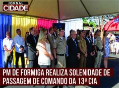 Na manhã de 13 de fevereiro, foi realizada a solenidade de passagem de Comando da 13ª Cia PM Ind de Formiga, momento de muita emoção para substitutos e substituídos. Leia mais:http://www.jornalcidademg.com.br/10771/