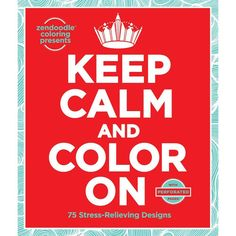 Keep Calm And Color On Coloring Book