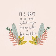 It is more than okay to have a less productive day or just have a day off.