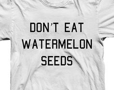 Don't eat watermelon seeds, maternity shirt, mom to be shirt, pregnant shirt, preggers shirt