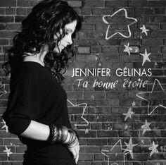 Jennifer Gélinas / Ta Bonne Étoile (21 janvier 2014) / Tous les profits seront versés à la Fondation CHU Sainte-Justine / Disponible en magasin (Canada) et en numérique (Monde)