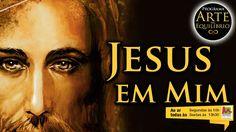 Arte do Equilíbrio - Jesus em Mim - Alcides Melhado Filho - 26-12-2016 -...