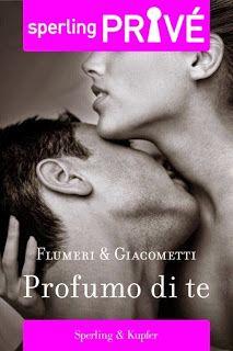 Romance and Fantasy for Cosmopolitan Girls: PROFUMO DI TE - FLUMERI & GIACOMETTI