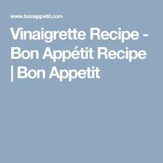 Vinaigrette Recipe - Bon Appétit Recipe | Bon Appetit