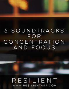 6 Soundtracks for Concentration and Focus