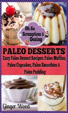 FREE TODAY !! Paleo Desserts: Paleo Dessert Recipes: Paleo Muffins, Paleo Cupcakes, Pales Smoothies & Paleo Pudding [Kindle Edition] #AddictedtoKindle #KindleFreebies