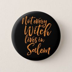 Not Every Witch Lives In Salem   Funny Halloween Pinback Button - accessories accessory gift idea stylish unique custom
