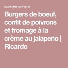 Burgers de boeuf, confit de poivrons et fromage à la crème au jalapeño | Ricardo