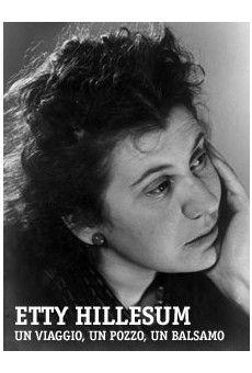 Etty Hillesum   - Un viaggio, un pozzo, un balsamo