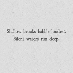 Silent waters run deep. Amazing Quotes, Great Quotes, Quotes To Live By, Inspirational Quotes, Words Quotes, Wise Words, Me Quotes, Sayings, Frases