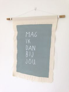 Mag ik dan bij jou | A3 canvas doekPrachtige tekst op canvas doek met een…