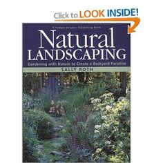 Natural Landscaping: Gardening with Nature to Create a Backyard Paradise: Sally Roth: 9780875968858: Amazon.com: Books
