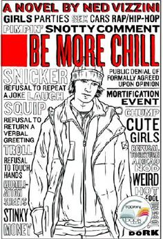 Be More Chill. One of my favorites.