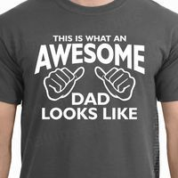 AWESOME DAD This is what an dad looks like T-shirt shirt tshirt Father's Day gift