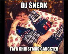 DJ SNEAK - I'M A CHRISTMAS GANGSTER