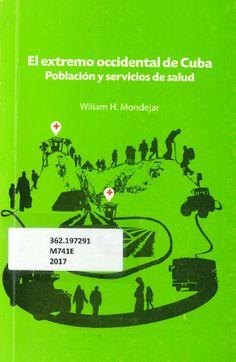 El extremo occidental de Cuba: población y servicios de salud (PRINT, 2017) SOLICITAR/REQUEST