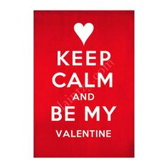 Can be used as artwork or for card - Keep Calm and Be My Valentine